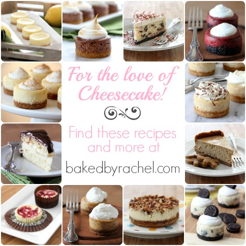 For the love of cheesecake! Celebrate national cheesecake day with recipes from bakedbyrachel.com