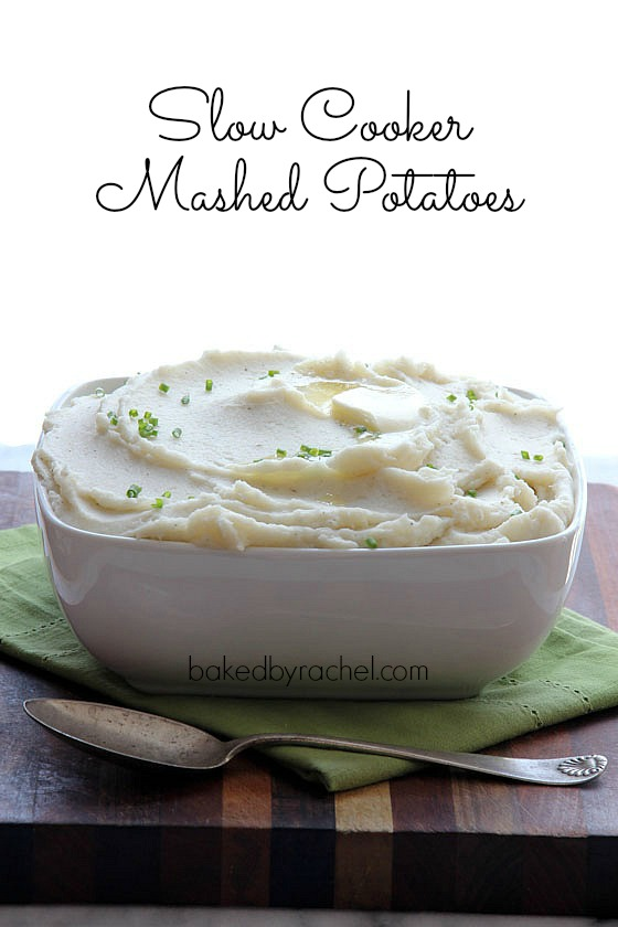 67 Recipes for Thanksgiving and the Day After: Slow Cooker Mashed Potato Recipe from bakedbyrachel.com