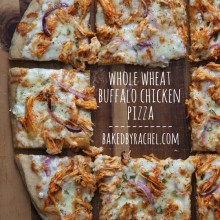 Whole Wheat Buffalo Chicken Pizza Recipe from bakedbyrachel.com