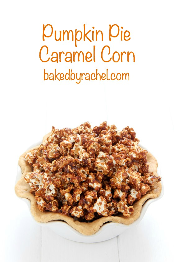 Pumpkin Pie Caramel Corn Recipe from @bakedbyrachel