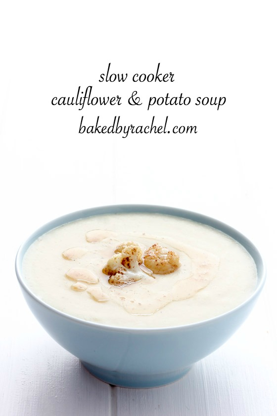 Easy slow cooker cauliflower and potato soup recipe from @bakedbyrachel