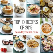 The top 10 reader favorite recipes of 2015 from bakedbyrachel.com