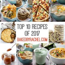 The top 10 reader favorite recipes of 2017 from bakedbyrachel.com